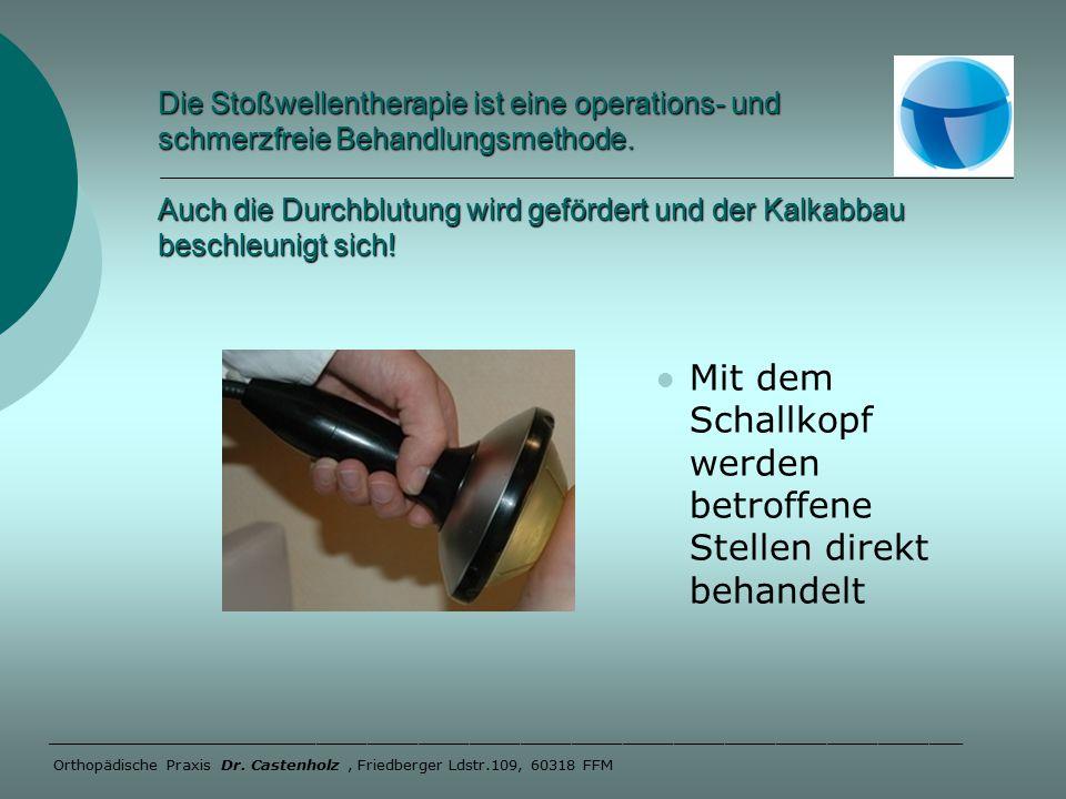 Die Stoßwellentherapie ist eine operations- und schmerzfreie Behandlungsmethode.