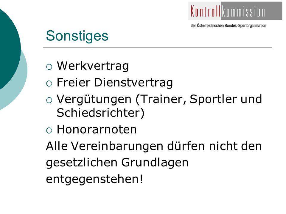 Sonstiges  Werkvertrag  Freier Dienstvertrag  Vergütungen (Trainer, Sportler und Schiedsrichter)  Honorarnoten Alle Vereinbarungen dürfen nicht de