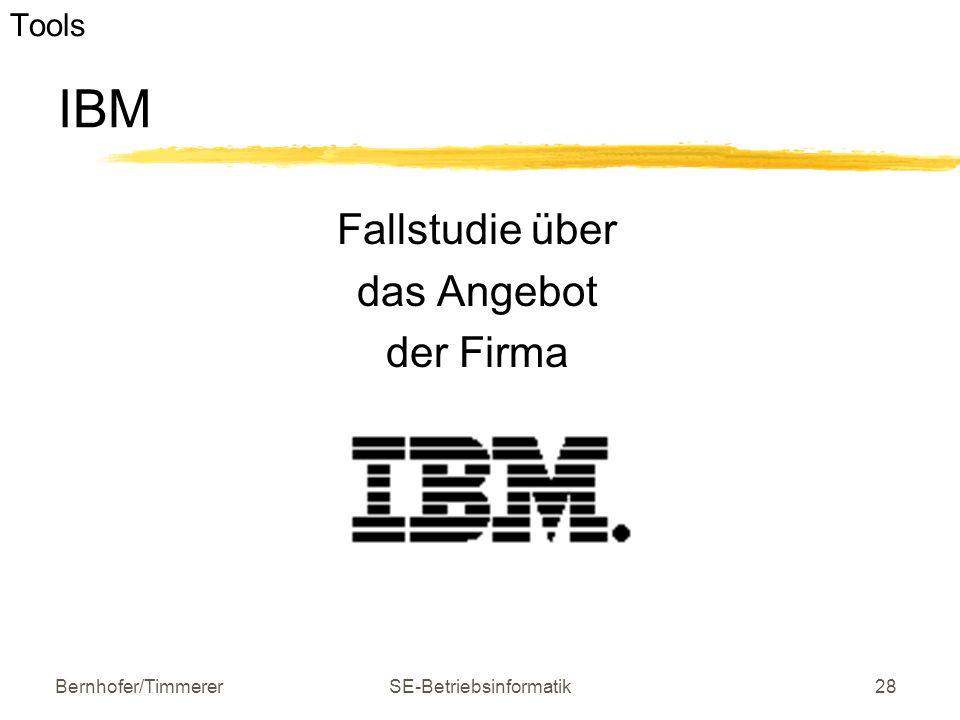 Bernhofer/TimmererSE-Betriebsinformatik28 e-business Software und Tools Fallstudie über das Angebot der Firma IBM