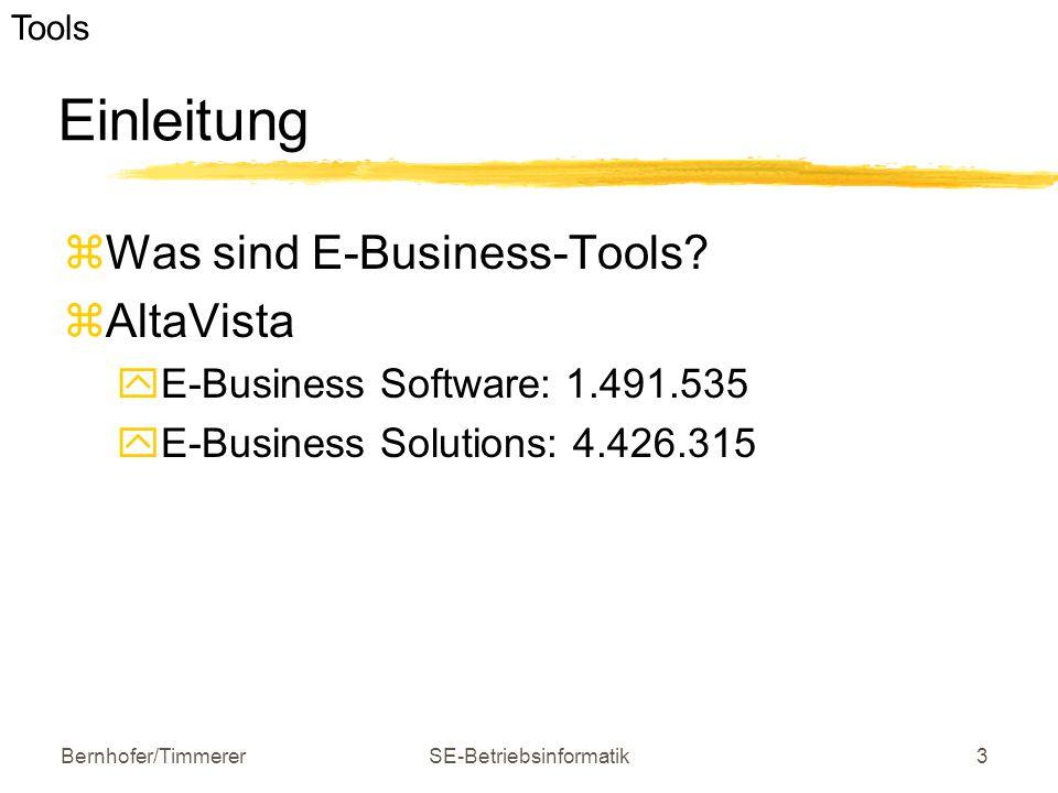 Bernhofer/TimmererSE-Betriebsinformatik3 Einleitung  Was sind E-Business-Tools?  AltaVista  E-Business Software: 1.491.535  E-Business Solutions: