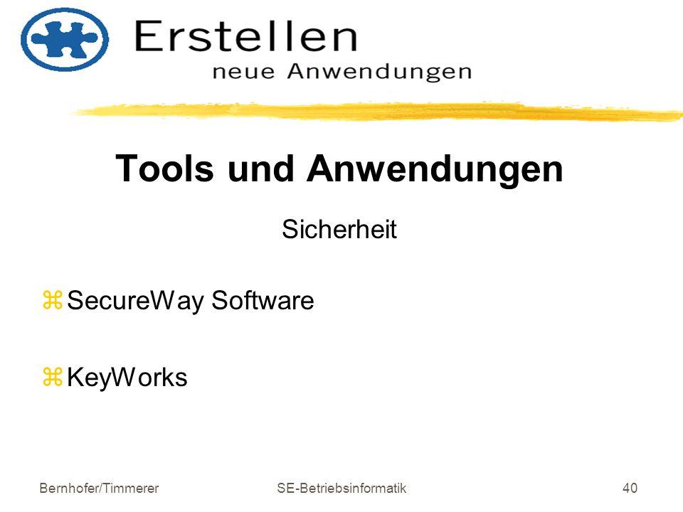 Bernhofer/TimmererSE-Betriebsinformatik40 Tools und Anwendungen Sicherheit z SecureWay Software z KeyWorks