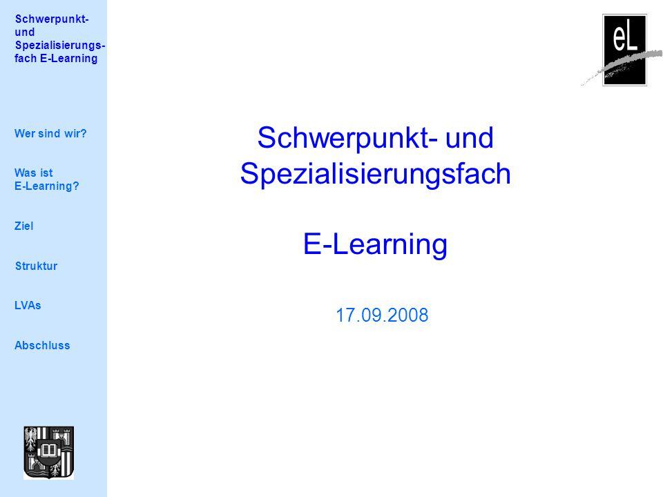 Schwerpunkt- und Spezialisierungs- fach E-Learning Schwerpunkt- und Spezialisierungsfach E-Learning 17.09.2008 Wer sind wir.