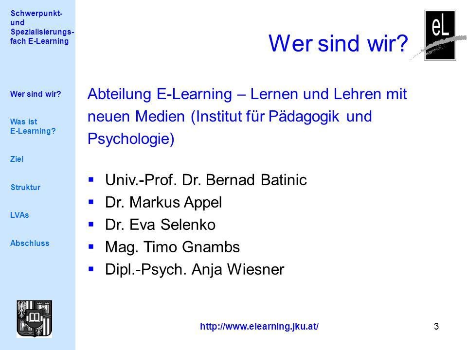Schwerpunkt- und Spezialisierungs- fach E-Learning http://www.elearning.jku.at/ 3 Wer sind wir.