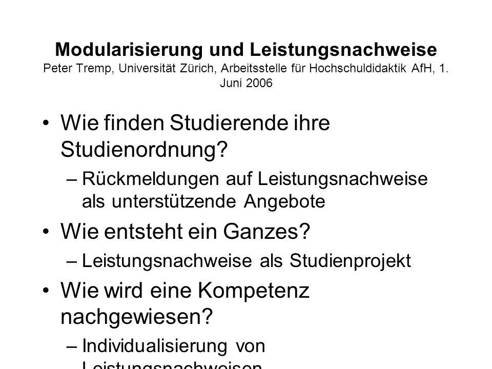 Modularisierung und Leistungsnachweise Peter Tremp, Universität Zürich, Arbeitsstelle für Hochschuldidaktik AfH, 1.