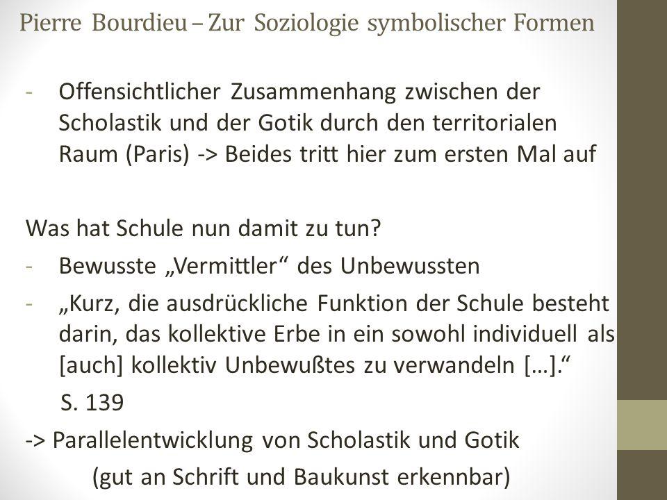 Pierre Bourdieu – Zur Soziologie symbolischer Formen -Offensichtlicher Zusammenhang zwischen der Scholastik und der Gotik durch den territorialen Raum