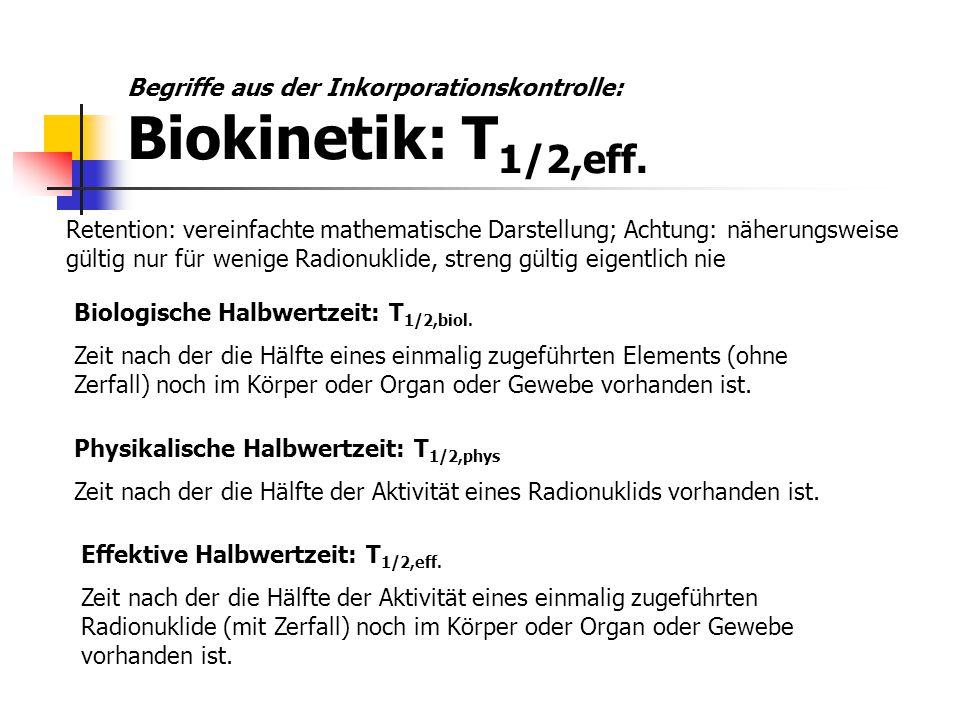 Retention: vereinfachte mathematische Darstellung; Achtung: näherungsweise gültig nur für wenige Radionuklide, streng gültig eigentlich nie Biologisch