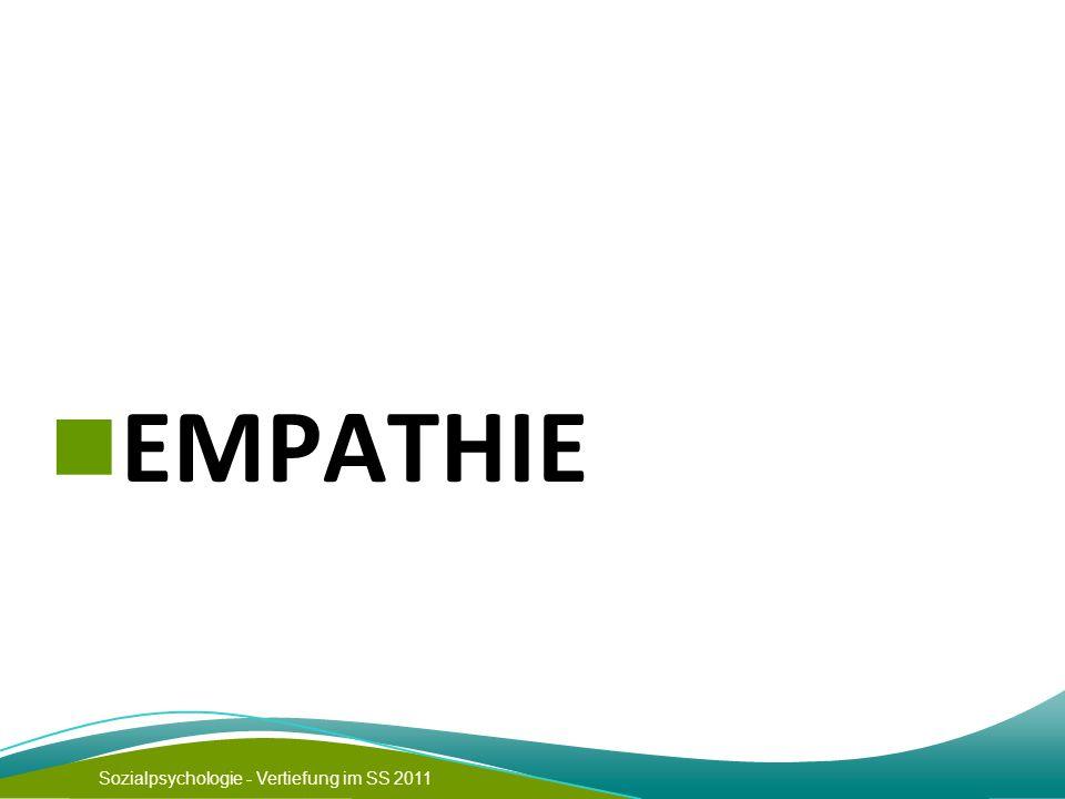 Sozialpsychologie - Vertiefung im SS 2011 EMPATHIE