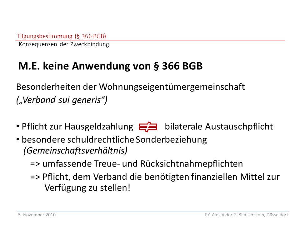 """Tilgungsbestimmung (§ 366 BGB) Konsequenzen der Zweckbindung M.E. keine Anwendung von § 366 BGB Besonderheiten der Wohnungseigentümergemeinschaft (""""Ve"""