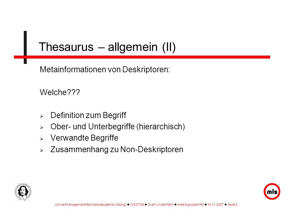 Umweltmanagementinformationssysteme (Übung) WS 07/08 Sven Lindenhahn Arbeitsgruppe MIS 14.11.2007 Seite 4 Ober- und Unterbegriffe: (1.