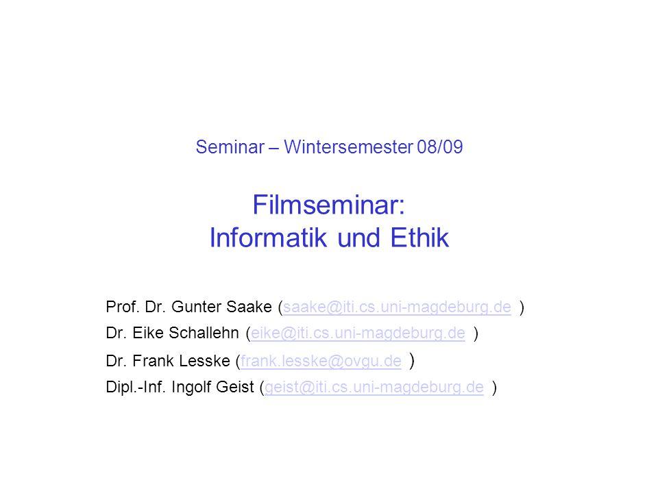 Seminar – Wintersemester 08/09 Filmseminar: Informatik und Ethik Prof.