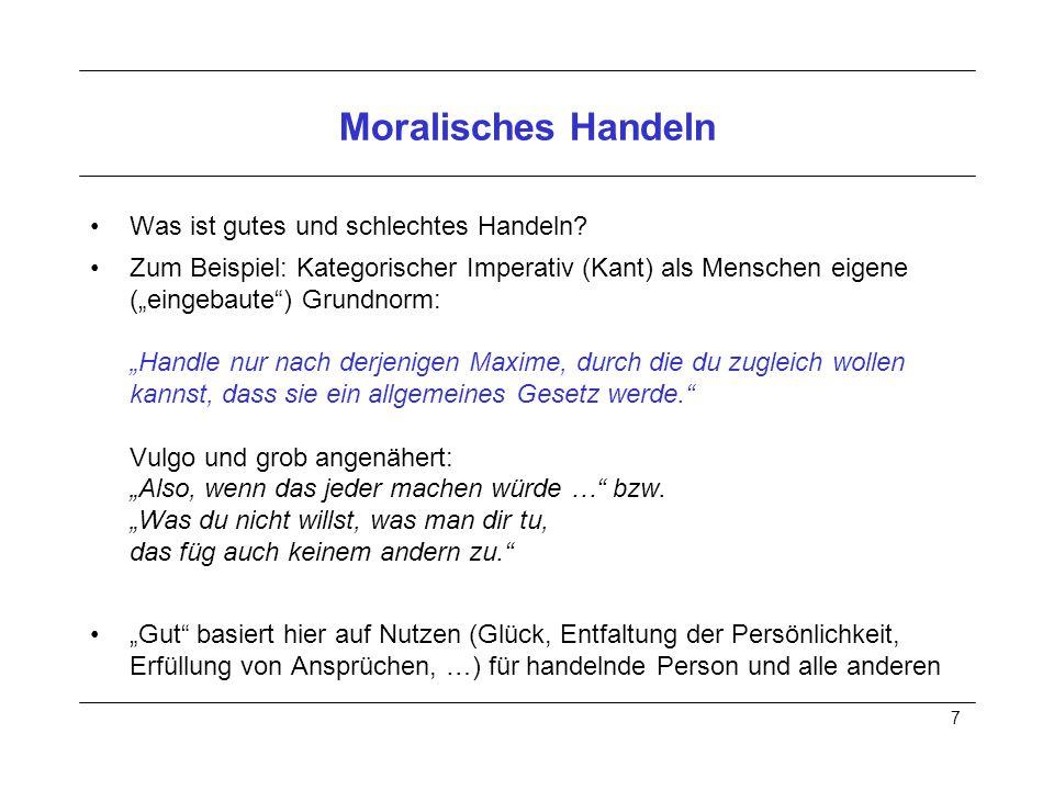 7 Moralisches Handeln Was ist gutes und schlechtes Handeln.