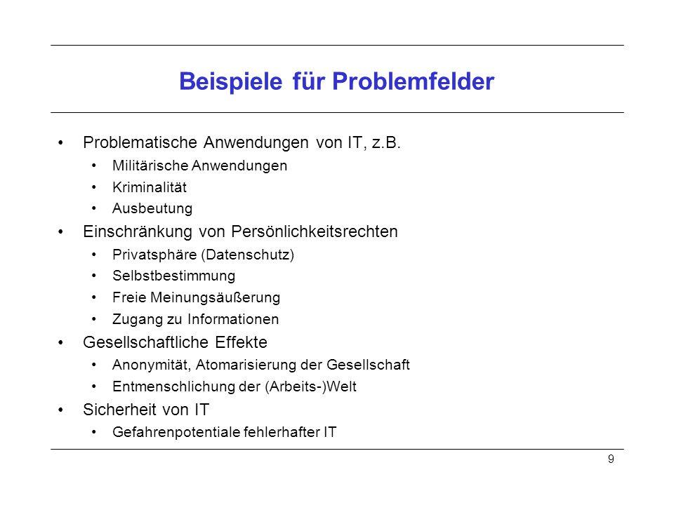 9 Beispiele für Problemfelder Problematische Anwendungen von IT, z.B.