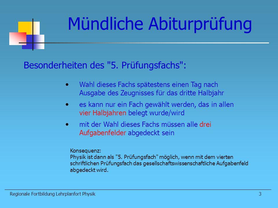 Mündliche Abiturprüfung Regionale Fortbildung Lehrplanfort Physik4 Kennzeichen der mündlichen Prüfung im 5.