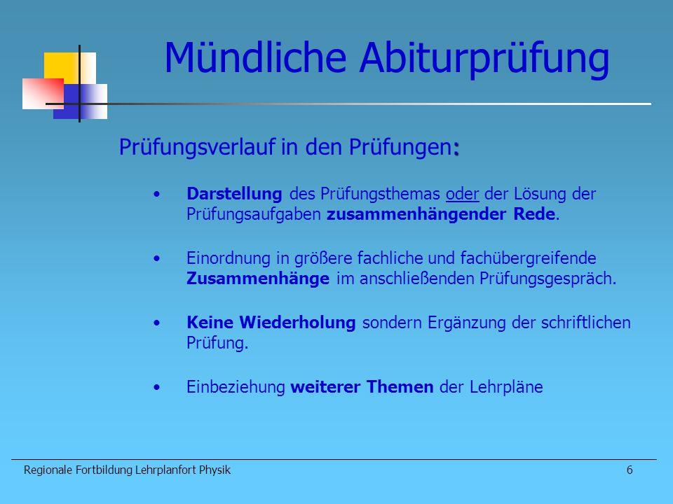 Mündliche Abiturprüfung Regionale Fortbildung Lehrplanfort Physik7 Gewichtung der Ergebnisse der mdl.