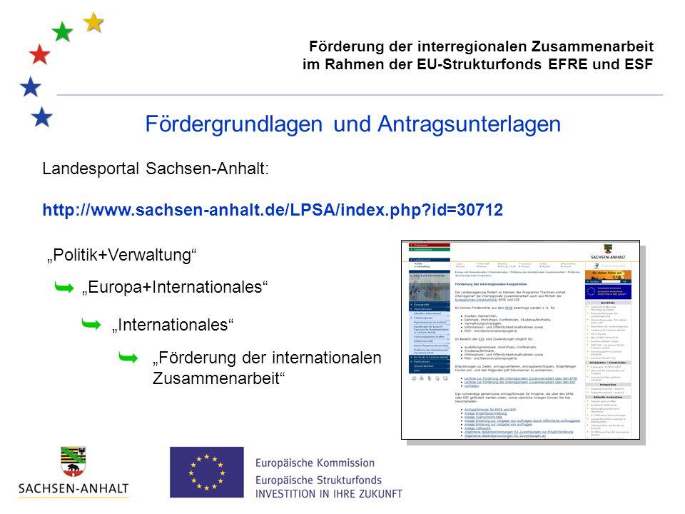 """Fördergrundlagen und Antragsunterlagen Landesportal Sachsen-Anhalt: http://www.sachsen-anhalt.de/LPSA/index.php?id=30712 """"Politik+Verwaltung  """"Europa+Internationales """"Internationales """"Förderung der internationalen Zusammenarbeit  """