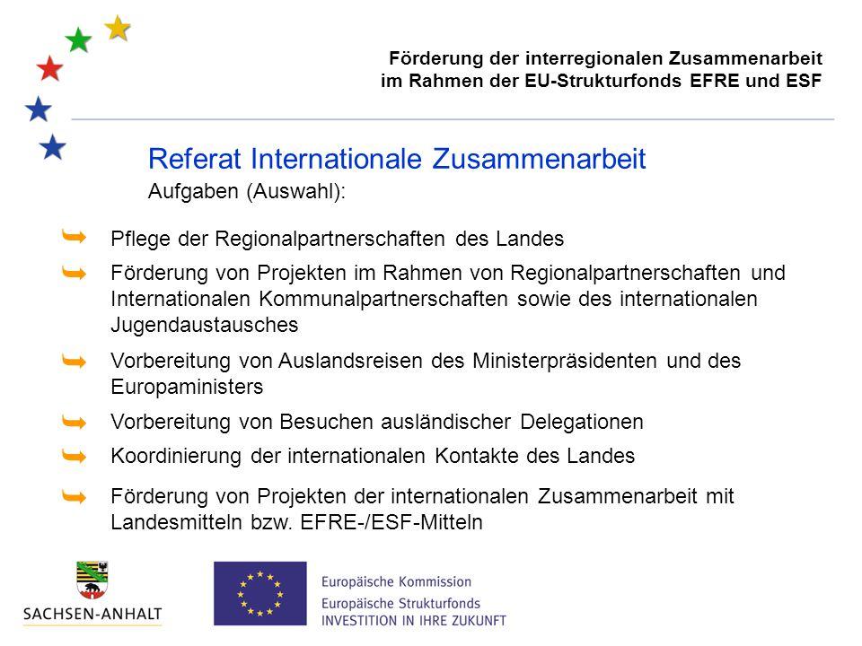 Förderung der interregionalen Zusammenarbeit im Rahmen der EU-Strukturfonds EFRE und ESF Internationale Verflechtungen Sachsen-Anhalts rund 300 Schulen unterhalten internationale Schulpartnerschaften ca.
