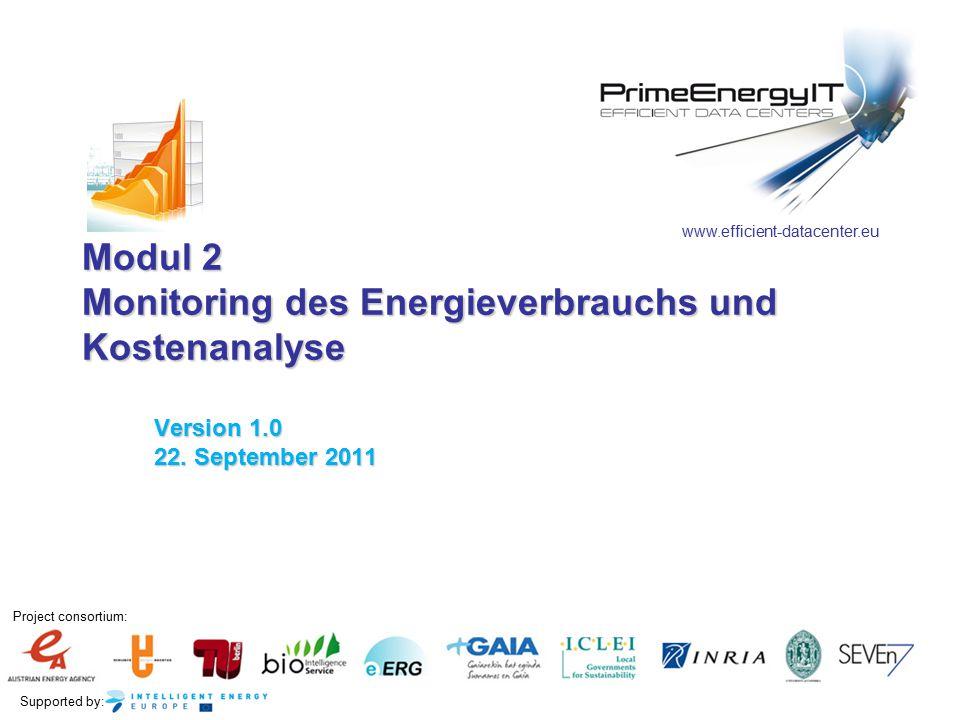 Supported by: www.efficient-datacenter.eu 2 Monitoring und Analyse in IT-Systemen und Serverräumen – allgemeine Aspekte Analyse der Energieeffizienz Analyse der Energiekosten und Einsparungen