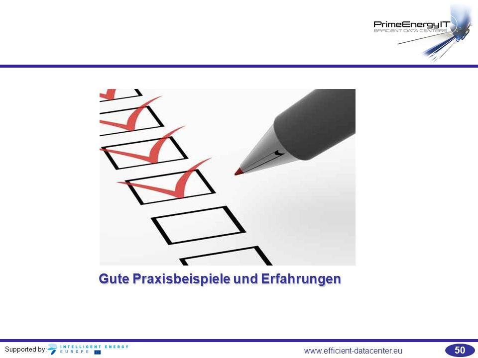 Supported by: www.efficient-datacenter.eu 50 Gute Praxisbeispiele und Erfahrungen