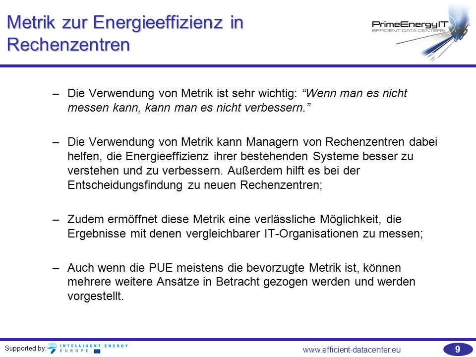 Supported by: www.efficient-datacenter.eu 60 Literaturempfehlungen   APC by Schneider Electric WP#113-Rev2: Electrical Efficiency Modeling for Data Centers –http://www.apcmedia.com/salestools/NRAN-66CK3D_R2_EN.pdfhttp://www.apcmedia.com/salestools/NRAN-66CK3D_R2_EN.pdf   High Performance Buildings: Data Centers Uninterruptible Power Supplies (UPS) –http://hightech.lbl.gov/documents/UPS/Final_UPS_Report.pdfhttp://hightech.lbl.gov/documents/UPS/Final_UPS_Report.pdf