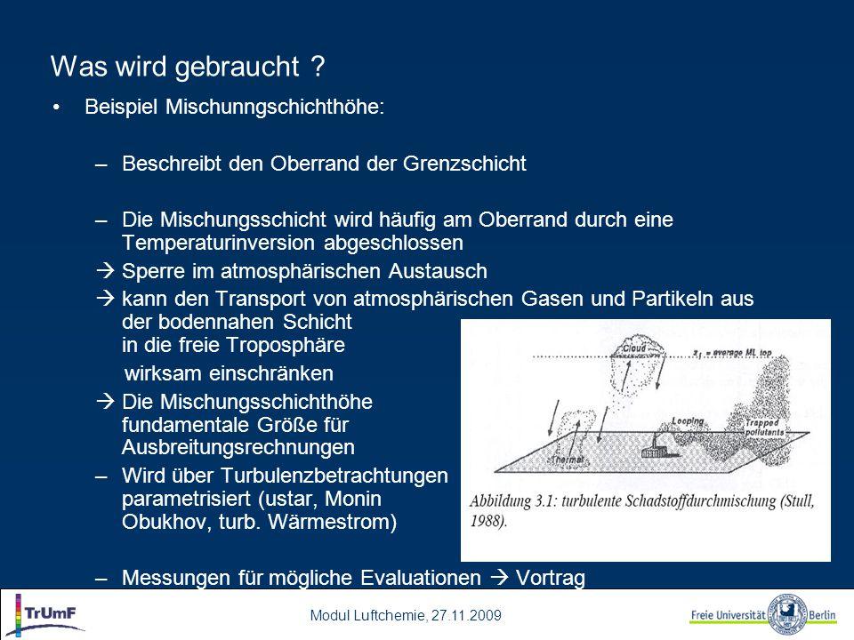 Modul Luftchemie, 27.11.2009 Beispiel Mischunngschichthöhe: –Beschreibt den Oberrand der Grenzschicht –Die Mischungsschicht wird häufig am Oberrand du