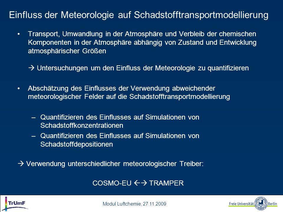 Modul Luftchemie, 27.11.2009 Einfluss der Meteorologie auf Schadstofftransportmodellierung Transport, Umwandlung in der Atmosphäre und Verbleib der ch