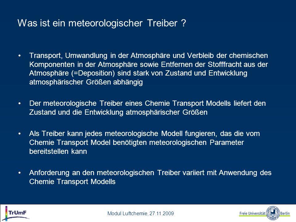 Modul Luftchemie, 27.11.2009 Transport, Umwandlung in der Atmosphäre und Verbleib der chemischen Komponenten in der Atmosphäre sowie Entfernen der Sto