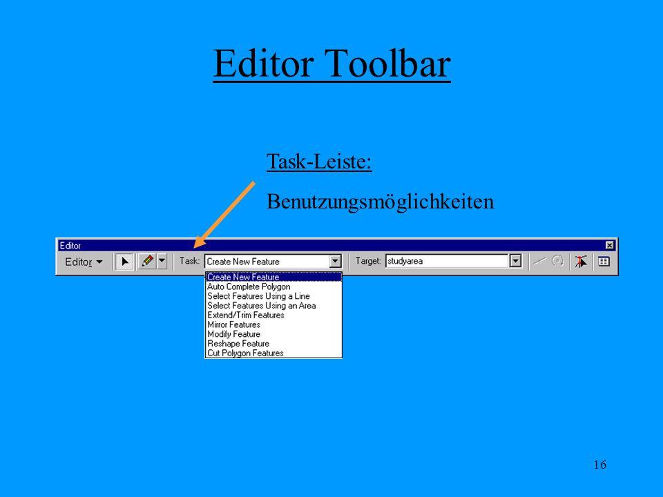 16 Editor Toolbar Task-Leiste: Benutzungsmöglichkeiten