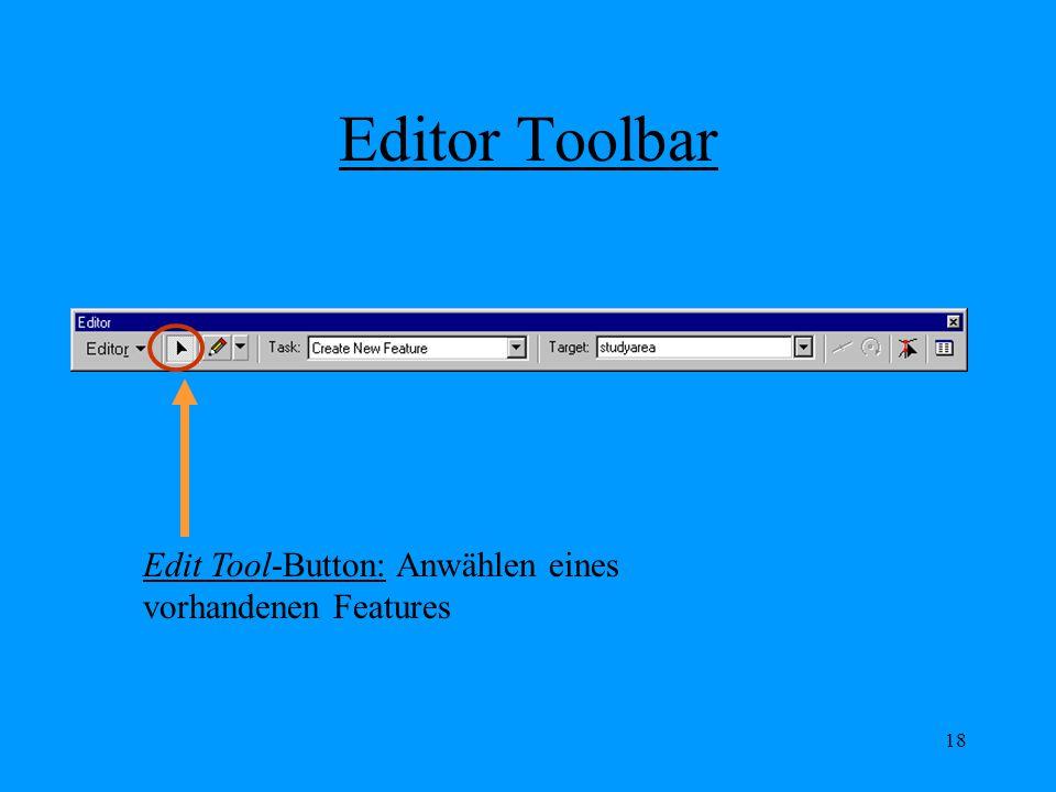 18 Editor Toolbar Edit Tool-Button: Anwählen eines vorhandenen Features