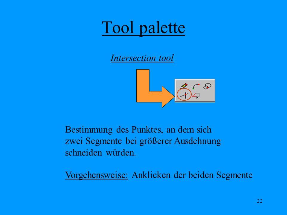 22 Tool palette Intersection tool Bestimmung des Punktes, an dem sich zwei Segmente bei größerer Ausdehnung schneiden würden.