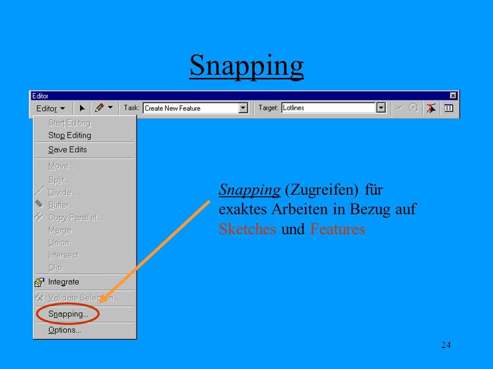 24 Snapping Snapping (Zugreifen) für exaktes Arbeiten in Bezug auf Sketches und Features