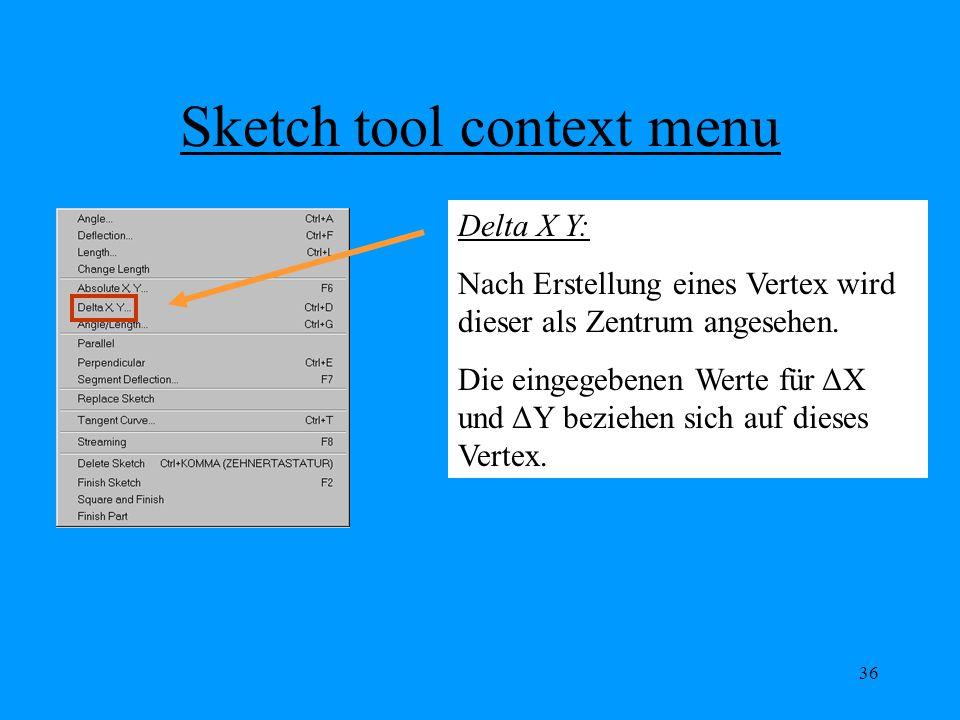 36 Sketch tool context menu Delta X Y: Nach Erstellung eines Vertex wird dieser als Zentrum angesehen.
