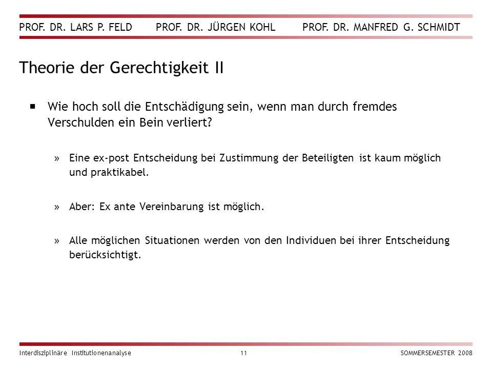 PROF. DR. LARS P. FELD PROF. DR. JÜRGEN KOHL PROF. DR. MANFRED G. SCHMIDT Interdisziplinäre Institutionenanalyse11SOMMERSEMESTER 2008 Theorie der Gere