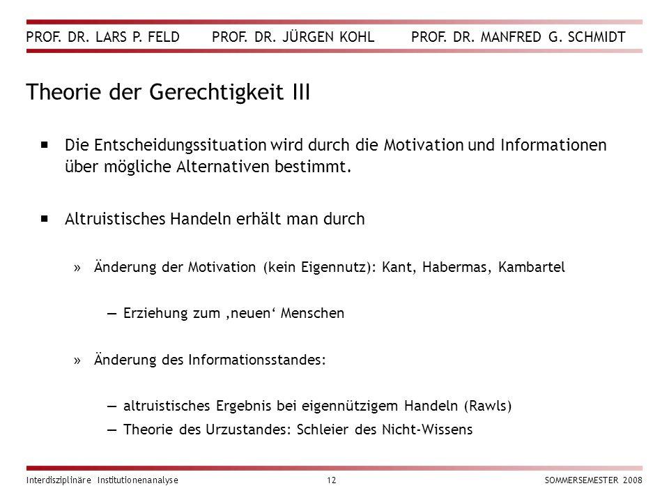 PROF. DR. LARS P. FELD PROF. DR. JÜRGEN KOHL PROF. DR. MANFRED G. SCHMIDT Interdisziplinäre Institutionenanalyse12SOMMERSEMESTER 2008 Theorie der Gere