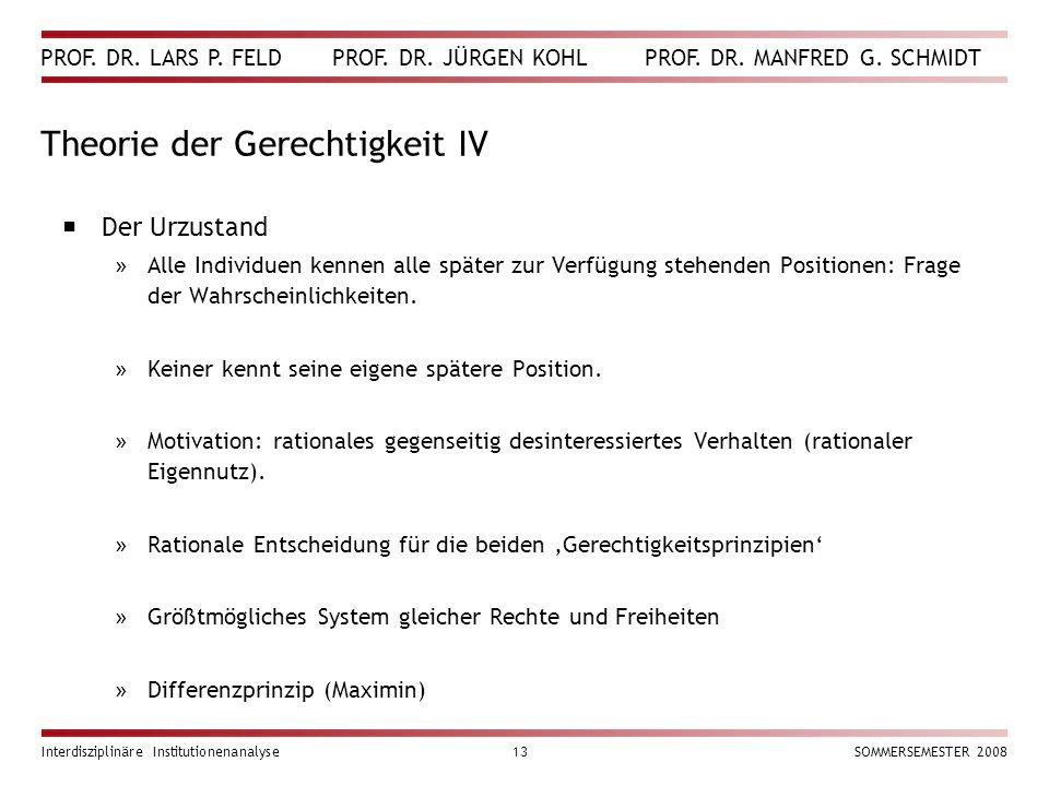 PROF. DR. LARS P. FELD PROF. DR. JÜRGEN KOHL PROF. DR. MANFRED G. SCHMIDT Interdisziplinäre Institutionenanalyse13SOMMERSEMESTER 2008 Theorie der Gere