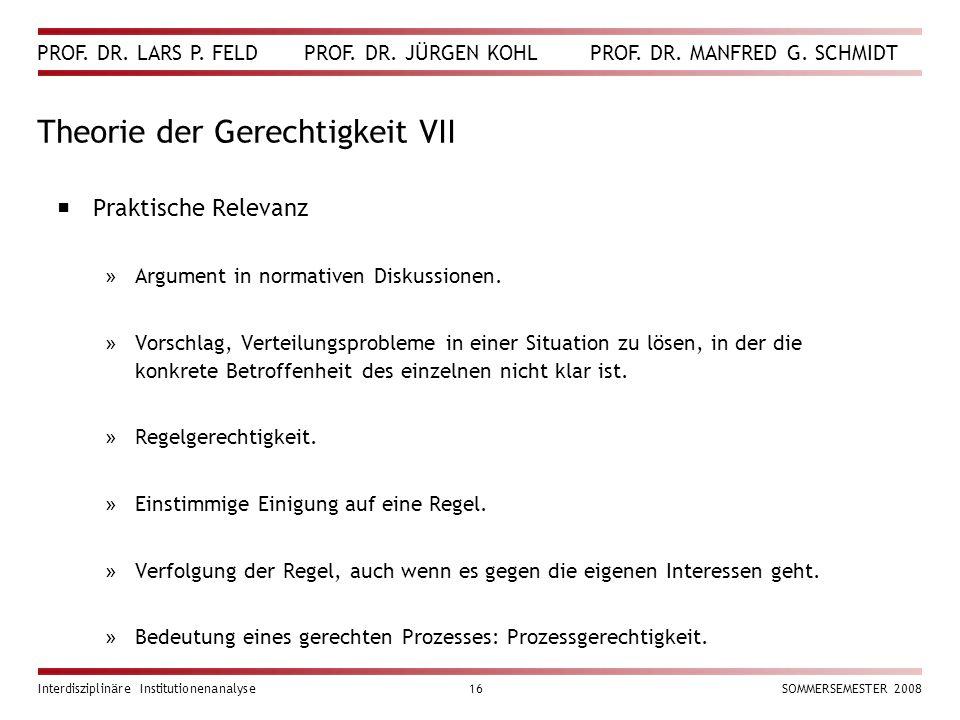 PROF. DR. LARS P. FELD PROF. DR. JÜRGEN KOHL PROF. DR. MANFRED G. SCHMIDT Interdisziplinäre Institutionenanalyse16SOMMERSEMESTER 2008 Theorie der Gere