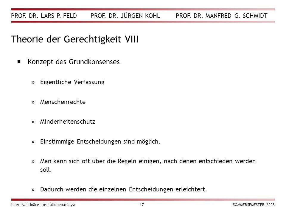 PROF. DR. LARS P. FELD PROF. DR. JÜRGEN KOHL PROF. DR. MANFRED G. SCHMIDT Interdisziplinäre Institutionenanalyse17SOMMERSEMESTER 2008 Theorie der Gere