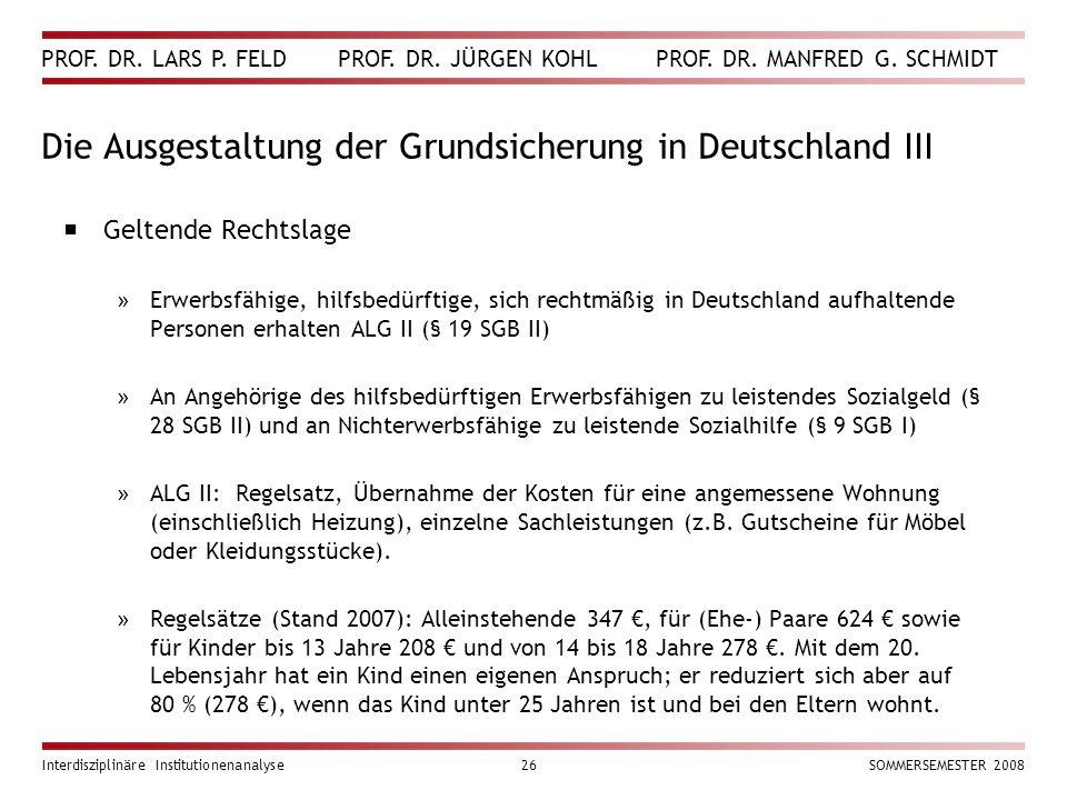 PROF. DR. LARS P. FELD PROF. DR. JÜRGEN KOHL PROF. DR. MANFRED G. SCHMIDT Interdisziplinäre Institutionenanalyse26SOMMERSEMESTER 2008 Die Ausgestaltun