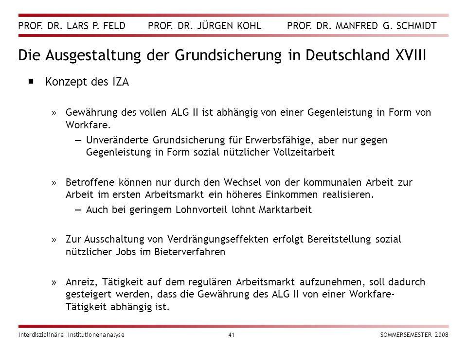 PROF. DR. LARS P. FELD PROF. DR. JÜRGEN KOHL PROF. DR. MANFRED G. SCHMIDT Interdisziplinäre Institutionenanalyse41SOMMERSEMESTER 2008 Die Ausgestaltun
