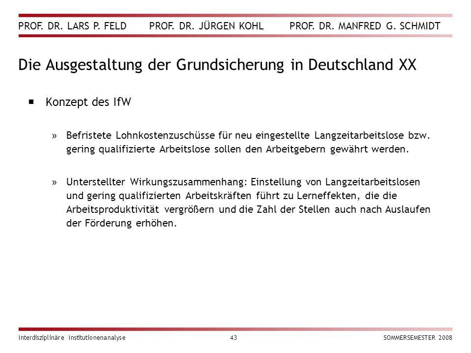 PROF. DR. LARS P. FELD PROF. DR. JÜRGEN KOHL PROF. DR. MANFRED G. SCHMIDT Interdisziplinäre Institutionenanalyse43SOMMERSEMESTER 2008 Die Ausgestaltun