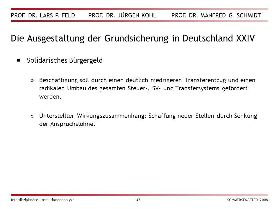 PROF. DR. LARS P. FELD PROF. DR. JÜRGEN KOHL PROF. DR. MANFRED G. SCHMIDT Interdisziplinäre Institutionenanalyse47SOMMERSEMESTER 2008 Die Ausgestaltun