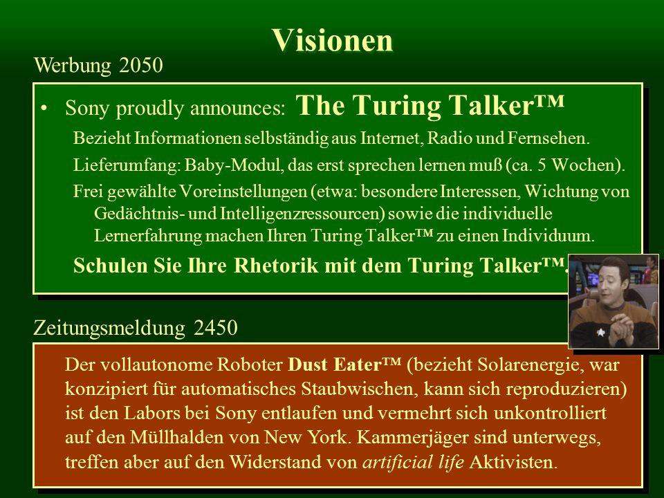 Visionen Sony proudly announces: The Turing Talker™ Bezieht Informationen selbständig aus Internet, Radio und Fernsehen. Lieferumfang: Baby-Modul, das