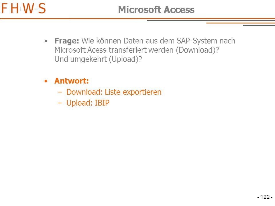 - 122 - Microsoft Access Frage: Wie können Daten aus dem SAP-System nach Microsoft Acess transferiert werden (Download).