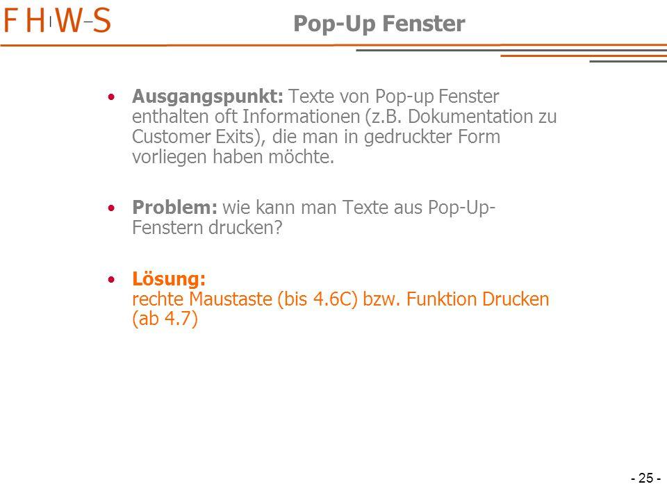 - 25 - Pop-Up Fenster Ausgangspunkt: Texte von Pop-up Fenster enthalten oft Informationen (z.B.