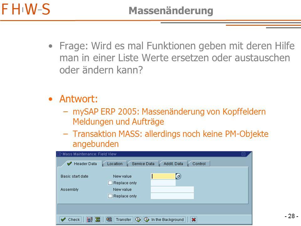 - 28 - Massenänderung Frage: Wird es mal Funktionen geben mit deren Hilfe man in einer Liste Werte ersetzen oder austauschen oder ändern kann.