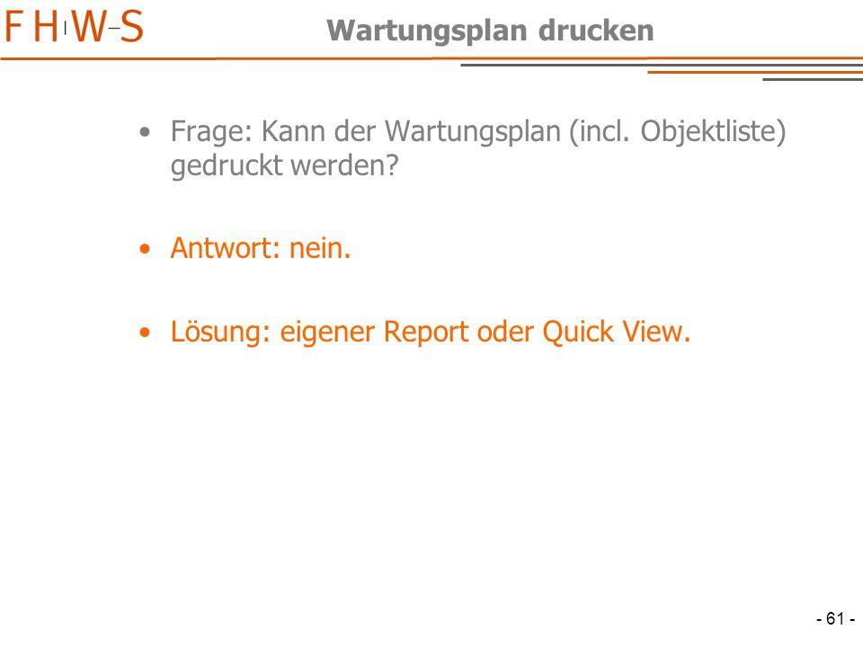 - 61 - Wartungsplan drucken Frage: Kann der Wartungsplan (incl.