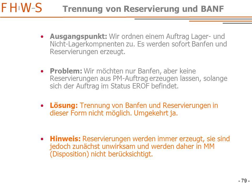 - 79 - Trennung von Reservierung und BANF Ausgangspunkt: Wir ordnen einem Auftrag Lager- und Nicht-Lagerkompnenten zu.