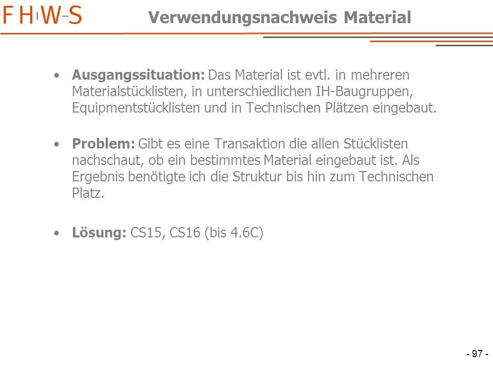 - 97 - Verwendungsnachweis Material Ausgangssituation: Das Material ist evtl.