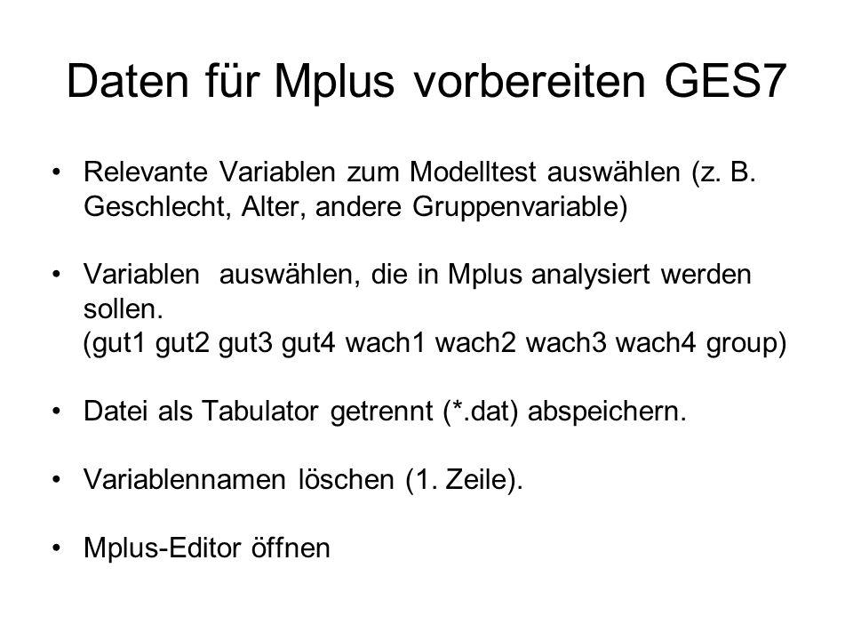 Daten für Mplus vorbereiten GES7 Relevante Variablen zum Modelltest auswählen (z.