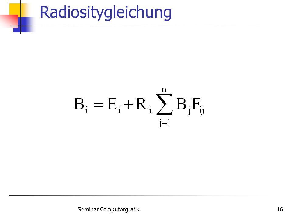 Seminar Computergrafik16 Radiositygleichung