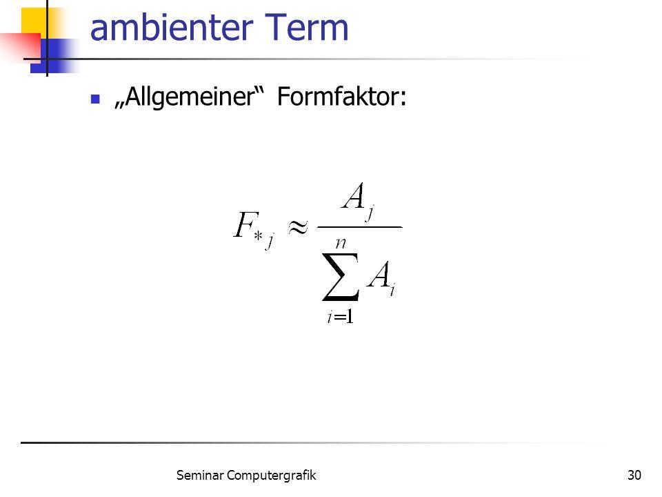 """Seminar Computergrafik30 ambienter Term """"Allgemeiner"""" Formfaktor:"""